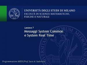 Lezione 7 Messaggi System Common e System Real