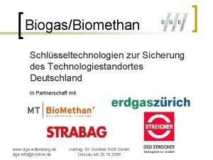 BiogasBiomethan Schlsseltechnologien zur Sicherung des Technologiestandortes Deutschland In