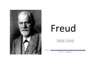 Freud 1856 1939 Tratto da http www webalice