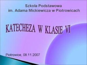 Szkoa Podstawowa im Adama Mickiewicza w Piotrowicach Piotrowice