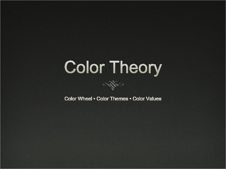Color Theory Color Wheel Color Themes Color Values
