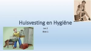 Huisvesting en Hygine Les 2 Blok 1 Waar