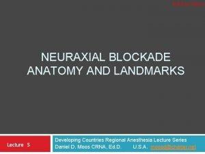 Soli Deo Gloria NEURAXIAL BLOCKADE ANATOMY AND LANDMARKS