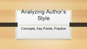 Analyzing Authors Style Concepts Key Points Practice Concepts