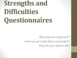 Strengths and Difficulties Questionnaires Why they are important