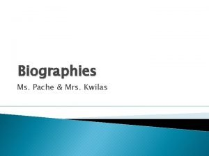 Biographies Ms Pache Mrs Kwilas Capitalizing the Title