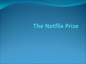 The Netflix Prize Netflix Netflix is a subscriptionbased