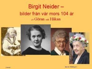 Birgit Neider bilder frn vr mors 104 r