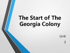 The Start of The Georgia Colony Unit 3