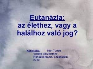 Eutanzia az lethez vagy a hallhoz val jog