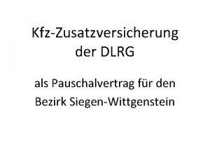 KfzZusatzversicherung der DLRG als Pauschalvertrag fr den Bezirk