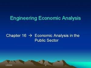 Engineering Economic Analysis Chapter 16 Economic Analysis in