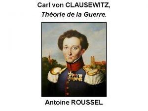 Carl von CLAUSEWITZ Thorie de la Guerre Antoine