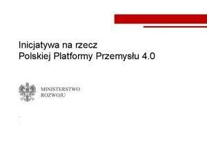 Inicjatywa na rzecz Polskiej Platformy Przemysu 4 0