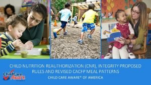 CHILD NUTRITION REAUTHORIZATION CNR INTEGRITY PROPOSED RULES AND