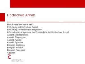 Hochschule Anhalt Was haben wir heute vor Einfhrung
