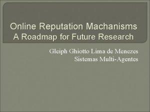 Online Reputation Machanisms A Roadmap for Future Research