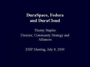 Dura Space Fedora and Dura Cloud Thorny Staples
