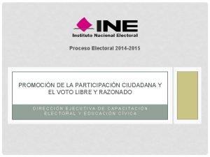 Proceso Electoral 2014 2015 PROMOCIN DE LA PARTICIPACIN