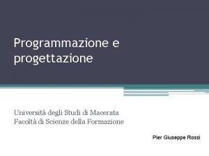 Programmazione e progettazione Universit degli Studi di Macerata