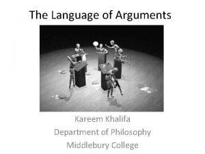 The Language of Arguments Kareem Khalifa Department of