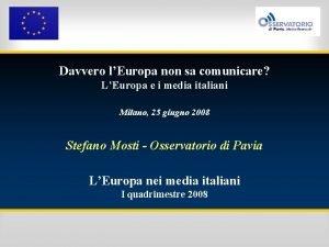 Davvero lEuropa non sa comunicare LEuropa e i