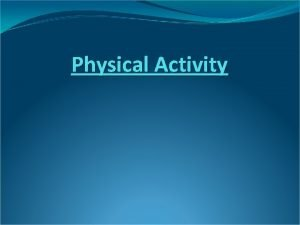 Physical Activity Physical Activity Play Leisure Recreation Active