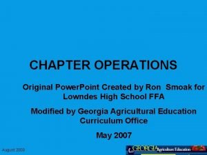 CHAPTER OPERATIONS Original Power Point Created by Ron