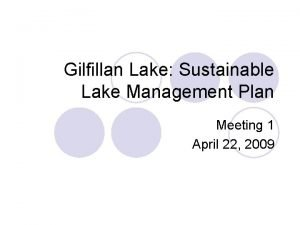 Gilfillan Lake Sustainable Lake Management Plan Meeting 1