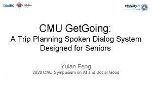 CMU Get Going A Trip Planning Spoken Dialog
