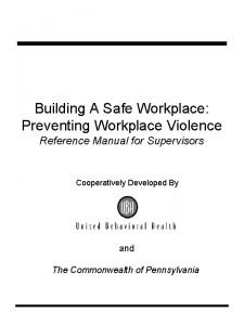 Building A Safe Workplace Preventing Workplace Violence Reference