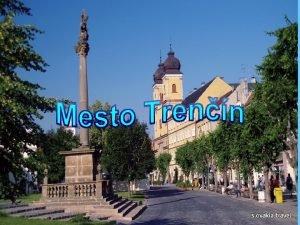 Trenn sa nachdza v zpadnej asti Slovenska Okolo