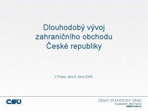 Dlouhodob vvoj zahraninho obchodu esk republiky V Praze