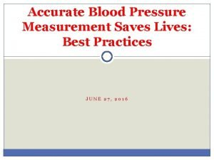 Accurate Blood Pressure Measurement Saves Lives Best Practices