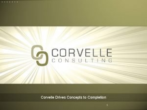 Corvelle Drives Concepts to Completion 1 Case Study