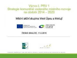 Vzva PRV 1 Strategie komunitn vedenho mstnho rozvoje