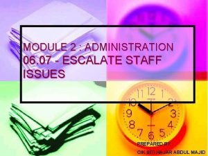 MODULE 2 ADMINISTRATION 06 07 ESCALATE STAFF ISSUES