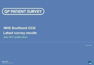 NHS Southend CCG Latest survey results July 2017