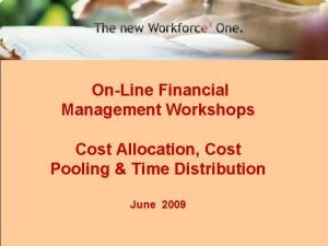 OnLine Financial Management Workshops Cost Allocation Cost Pooling