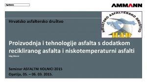Hrvatsko asfaltersko drutvo Proizvodnja i tehnologije asfalta s