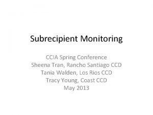 Subrecipient Monitoring CCIA Spring Conference Sheena Tran Rancho