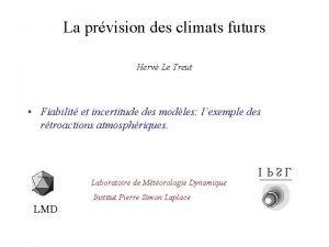 La prvision des climats futurs Herv Le Treut