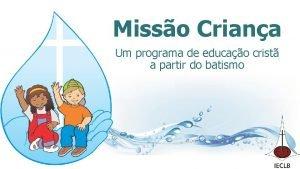 Misso Criana Um programa de educao crist a