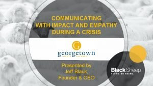 COMMUNICATING WITH IMPACT AND EMPATHY DURING A CRISIS