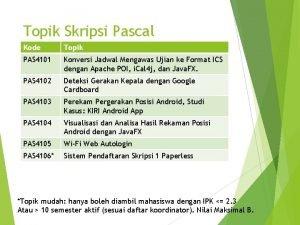 Topik Skripsi Pascal Kode Topik PAS 4101 Konversi
