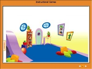 Instructional Games H Instructional Games Welcome to the