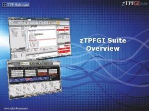 Suite z TPFGI Suite Overview www tpfsoftware com