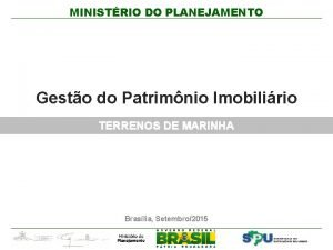 MINISTRIO DO PLANEJAMENTO Gesto do Patrimnio Imobilirio TERRENOS