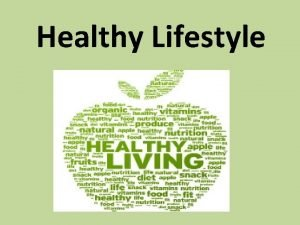 Healthy Lifestyle What does a healthy lifestyle consist
