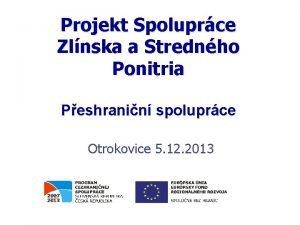 Projekt Spoluprce Zlnska a Strednho Ponitria Peshranin spoluprce